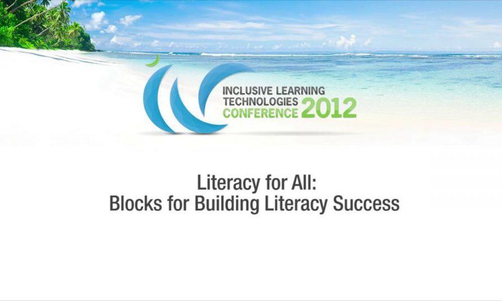 Keynote Presentation: Literacy for All: Blocks for Building Literacy Success