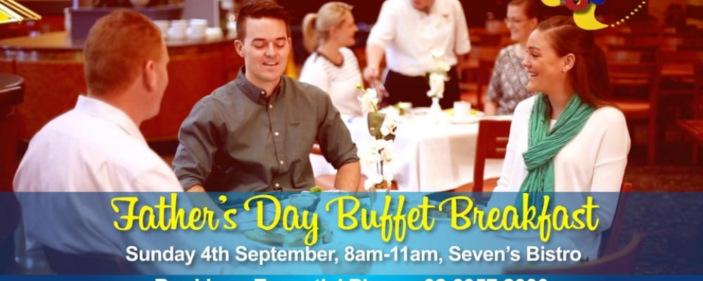 Father's Day Buffet Breakfast at the Commercial Club Albury – Sunday, 4th September 2016 8am – 11am