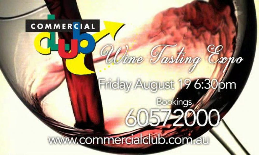 Wine Tasting Expo at the Commercial Club Albury – Friday, August 19th at 6.30pm